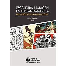 Escritura e imagen en Hispanoamérica: De la crónica ilustrada al cómic (Spanish Edition)