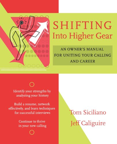 Shifting Into Higher Gear: An Owner's Manual for Uniting Your Calling and Career