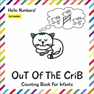 OUT OF THE CRIB COUNTING BOOK FOR INFANTS: Numbers 1 to 10 for toddler and babies