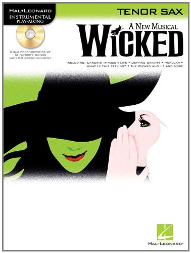 - Wicked: Tenor Sax Play-Along Pack (Hal-Leonard Instrumental Play-Along)