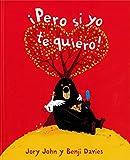 Pero Si Yo Te Quiero! (Spanish Edition)