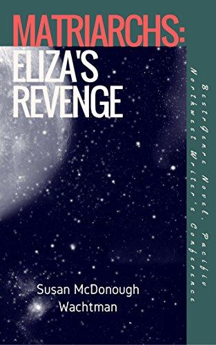 Matriarchs: Eliza's Revenge
