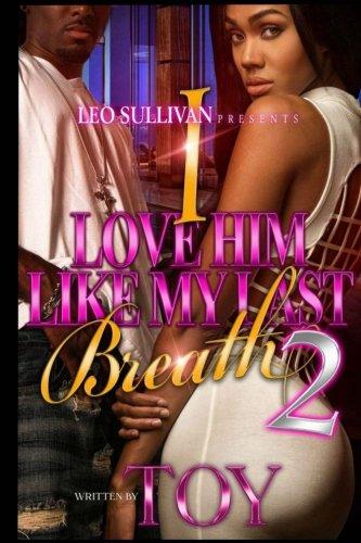 I Love Him Like My Last Breath 2 (Volume 2) PDF