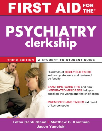 First Aid for the Psychiatry Clerkship (3rd 2011) [Stead, Kaufman & Yanofski]