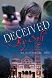 Deceived by Self, William Mitchell Ross, 1465399968