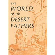 World of the Desert Fathers (Fairacres Publications): Stories and Sayings from the Anonymous Series of the Apophthegmata Patrum