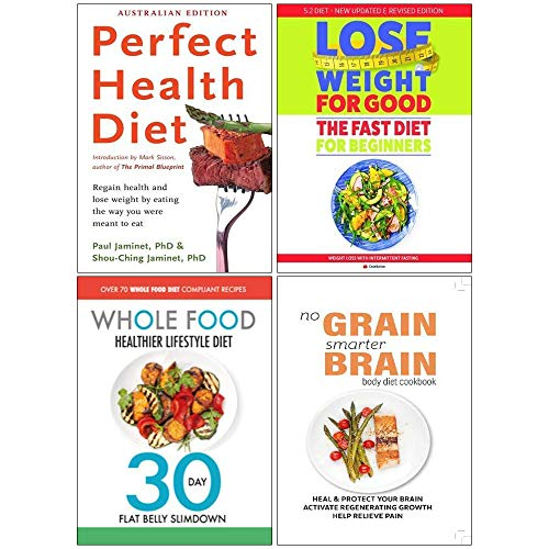 Perfect Health Diet, Fast Diet For Beginners, Whole Food Healthier Lifestyle Diet, No Grain Smarter Brain Body Diet Cookbook 4 Books Collection Set