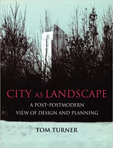 City as Landscape: A Post-modern View of Design and Planning