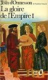 La gloire de l'Empire, tome 1 par d`Ormesson