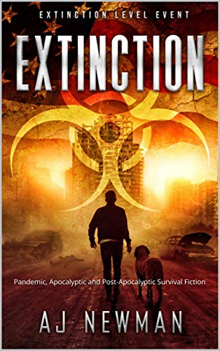 Extinction: Pandemic, Apocalyptic and Post-Apocalyptic Survival Fiction (Extinction Level Event Book 1) by [Newman, AJ, WMH, Cheryl]