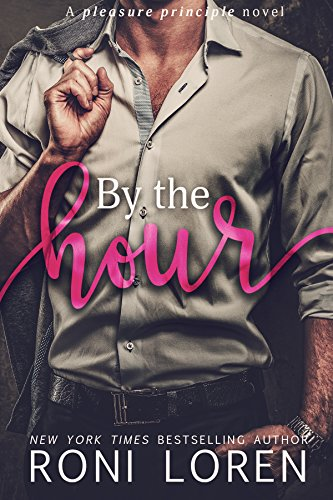 By the Hour: A Pleasure Principle Novel (The Pleasure Principle Series Book 2) by [Loren, Roni]