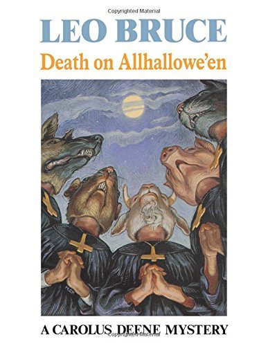 Death on All Hallowe'en (Carolus Deene Mysteries (Paperback)) by Leo Bruce (1970-01-30) for $<!--$14.43-->