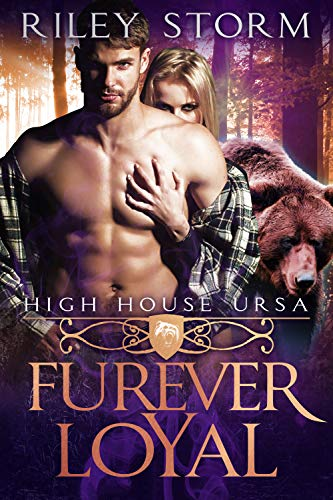 Furever Loyal (High House Ursa Book 2) by [Storm, Riley]