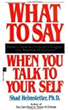 What to Say When You Talk to Your Self[WHAT TO SAY WHEN YOU TALK TO][Mass Market Paperback]