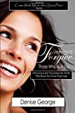 Learning to Forgive Those Who Hurt You, Denise George, 1467945412