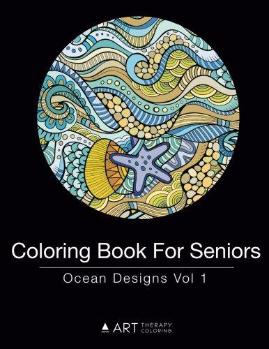 Coloring Book For Seniors: Ocean Designs Vol 1 (Volume 13)