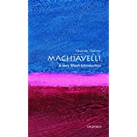 Machiavelli: A Very Short Introduction (Very Short Introductions Book 31)