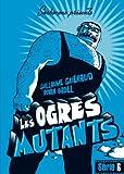 les ogres mutants