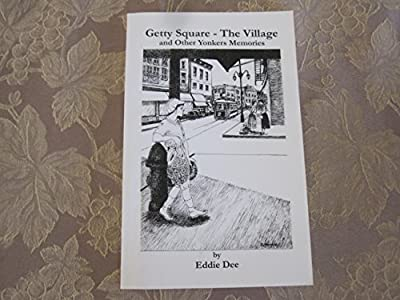 Getty Square-The Village and other Yonkers Memories