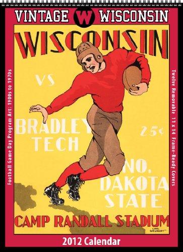 Wisconsin Badgers 2012 Vintage Football Calendar by Asgard Press