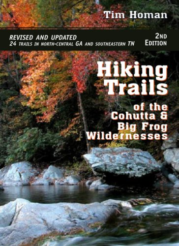Hiking Trails of the Cohutta and Big Frog Wildernesses (Ga Cohutta)