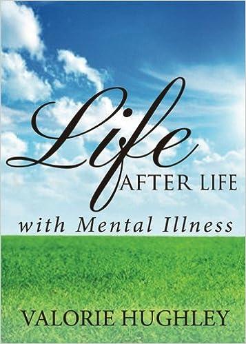 Lataa ebooks iphone ilmaiseksi Life after Life with Mental Illness 1634490282 PDF