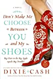 Don't Make Me Choose Between You and My Shoes (Domestic Equalizers)