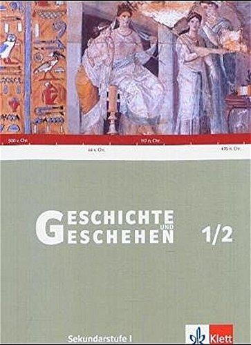 Geschichte und Geschehen 1/2. Ausgabe Niedersachsen, Thüringen, Bremen: Schülerband Klasse 5/6 (Geschichte und Geschehen. Sekundarstufe I)