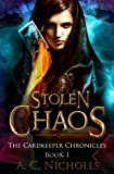 Stolen Chaos: An Urban Fantasy Novel (The Cardkeeper Chronicles) (Volume 1)