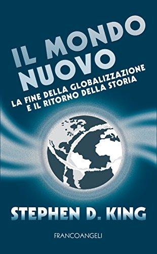Il Mondo Nuovo: La fine della globalizzazione e il ritorno della storia (Italian Edition)