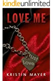 Love Me (Trust Series Book 2)