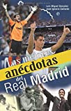img - for Las mejores anecdotas del Real Madrid / The Best Anecdotes of Real Madrid (Spanish Edition) book / textbook / text book