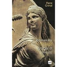 Dictionnaire de la mythologie grecque et romaine [nouvelle édition]
