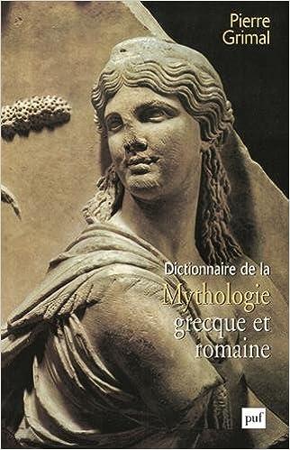 Livre gratuits en ligne Dictionnaire de la mythologie grecque et romaine pdf epub