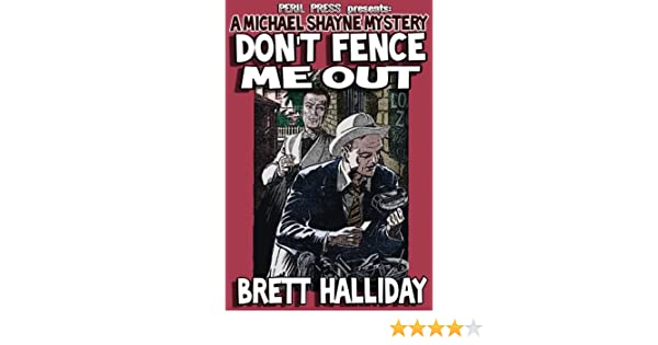 Dont fence me out a michael shayne mystery kindle edition by dont fence me out a michael shayne mystery kindle edition by brett halliday mystery thriller suspense kindle ebooks amazon fandeluxe Document