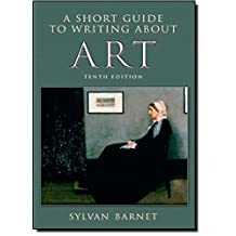 A Short Guide to Writing About Art (10th Edition)