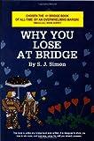 Why You Lose at Bridge, Toby L. Simon, 0939460750
