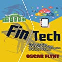 FinTech: Understanding Financial Technology and Its Radical Disruption of Modern Finance Audiobook by Oscar Flynt Narrated by Nathan W. Wood
