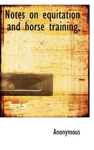 Notes on equitation and horse training,