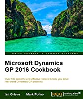Microsoft Dynamics GP 2016 Cookbook Front Cover