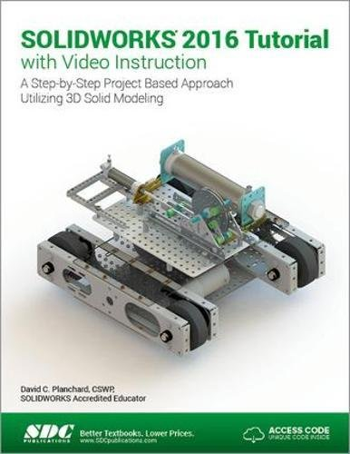 SOLIDWORKS 2016 Tutorial with Video Instruction by SDC Publications
