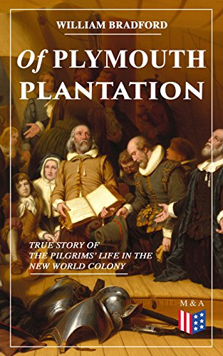of-plymouth-plantation-true-story-of-the-pilgrims-life-in-the-new-world-colony-the-hard-journey-of-m
