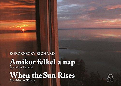 When the Sun Rises - My vision of Tihany Amikor felkel a nap - Így látom Tihanyt