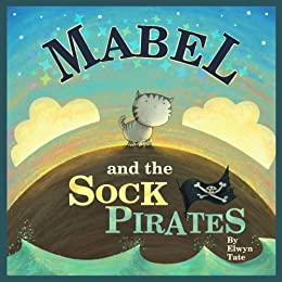 Mabel and the Sock Pirates - Childrens Picture Book - Kindle edition by Elwyn Tate. Children