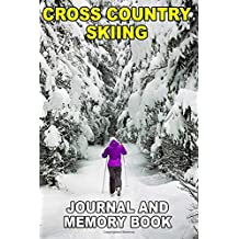Cross Country Skiing: Journal and Memory Book
