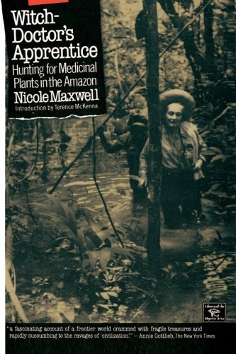 Witch-Doctor's Apprentice: Hunting for Medicinal Plants in the Amazon (Library of the Mystic Arts)