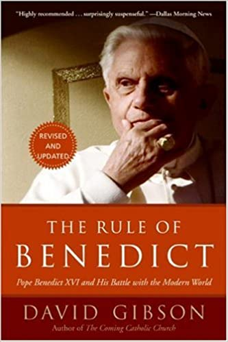 Book The Rule of Benedict: Pope Benedict XVI and His Battle with the Modern World