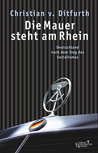 Die Mauer steht am Rhein: Deutschland nach dem Sieg des Sozialismus