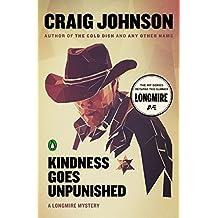 Kindness Goes Unpunished: A Longmire Mystery (Walt Longmire Mysteries Book 3)