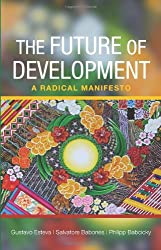 The Future of Development: A Radical Manifesto